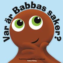 Babblarna, Barnbok, Var är Babbas saker